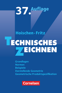 Hoischen - Technisches Zeichnen (37., überarbeitete und aktualisierte Auflage) - Grundlagen, Normen, Beispiele, Darstellende Geometrie, Geometrische Produktspezifikation - Fachbuch