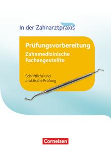Zahnmedizinische Fachangestellte - Prüfungswissen - 1.-3. Ausbildungsjahr