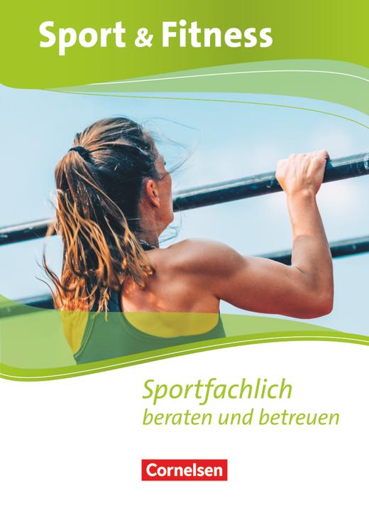 Sport & Fitness - Sportfachlich beraten und betreuen - Schülerbuch mit Webcode