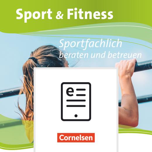 Sport & Fitness - Sportfachlich beraten und betreuen - Schülerbuch als E-Book