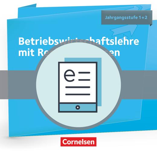 Wirtschaftsgymnasium Baden-Württemberg - BWL mit ReWe - Schülerbuch als E-Book - Jahrgangsstufe 1+2