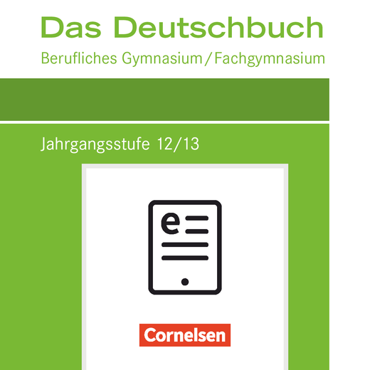 Das Deutschbuch - Berufliches Gymnasium/Fachgymnasium - Schülerbuch als E-Book - Jahrgangsstufe 12/13