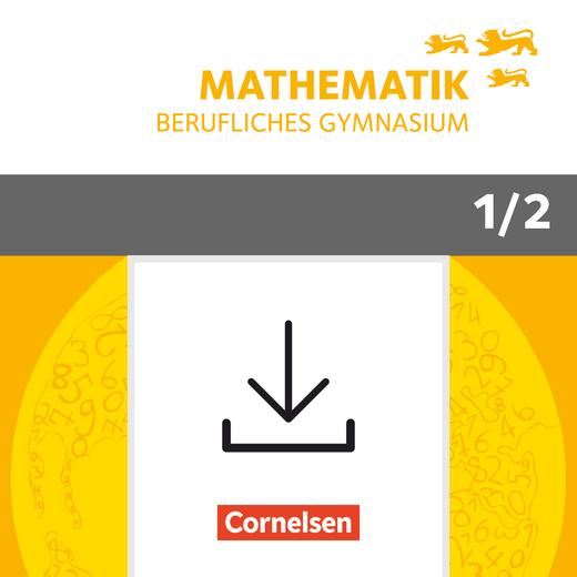 Mathematik - Berufliches Gymnasium - Lösungen zum Schülerbuch als Download - Jahrgangsstufen 1/2