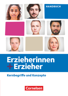 Erzieherinnen + Erzieher - Kernbegriffe und Konzepte - Handbuch - Zu allen Bänden