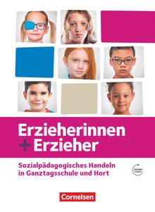 Erzieherinnen + Erzieher - Sozialpädagogisches Handeln in Ganztagsschule und Hort - Schülerbuch - Zu allen Bänden