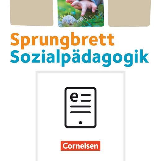 Sprungbrett Sozialpädagogik - Sozialpädagogische Theorie und Praxis - Schülerbuch als E-Book - Handlungsfeld 1-5