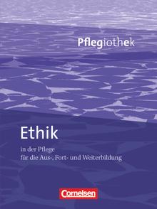 Pflegiothek - Ethik in der Pflege - Fachbuch