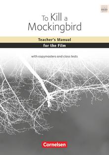 Cornelsen Senior English Library - To Kill a Mockingbird - Teacher's Manual for the Film - Ab 11. Schuljahr