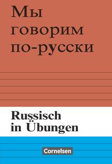 Russisch in Übungen - Russisch in Übungen - Grammatikaufgaben mit Lösungen