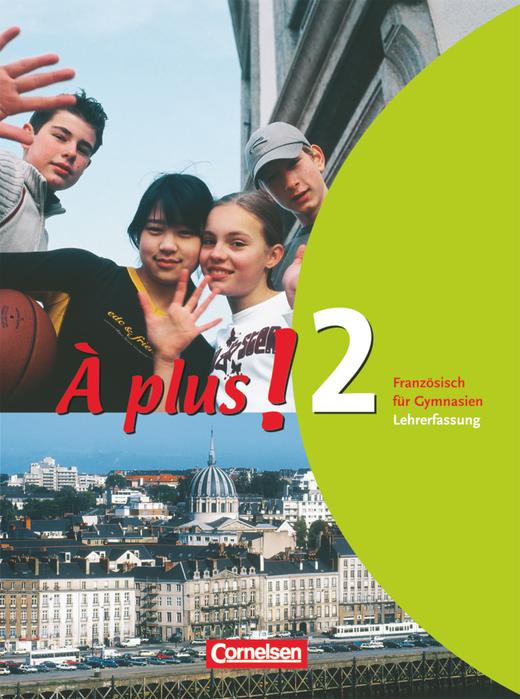 À plus ! - Schülerbuch - Lehrerfassung - Band 2