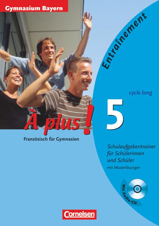 À plus ! - Schulaufgabentrainer/Klassenarbeitstrainer - Arbeitsheft mit eingelegten Musterlösungen und CD - Band 5 (cycle long)