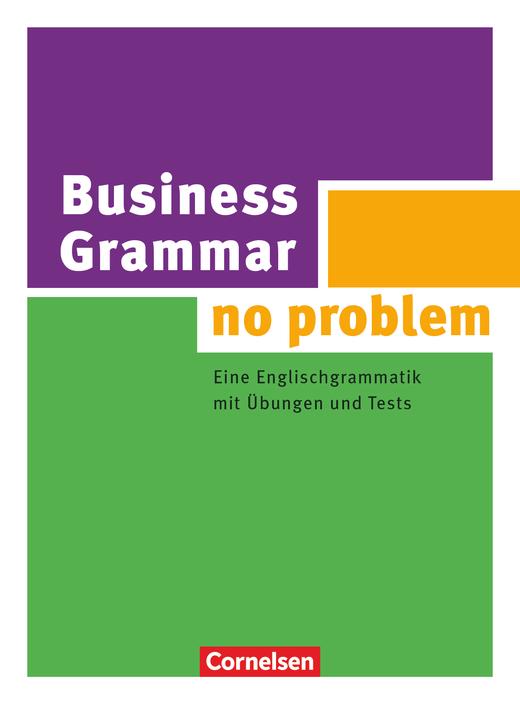 Grammar no problem - Business Grammar - no problem - Eine Englischgrammatik mit Übungen und Tests - Buch mit beiliegendem Lösungsschlüssel