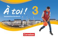 À toi ! - Vokabeltaschenbuch - Band 3