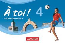À toi ! - Vokabeltaschenbuch - Band 4