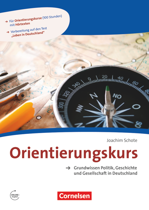Orientierungskurs - Grundwissen Politik, Geschichte und Gesellschaft in Deutschland - Kursheft - A2/B1