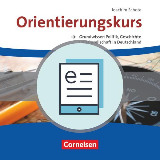 Orientierungskurs - Grundwissen Politik, Geschichte und Gesellschaft in Deutschland - Kursheft als E-Book - A2/B1