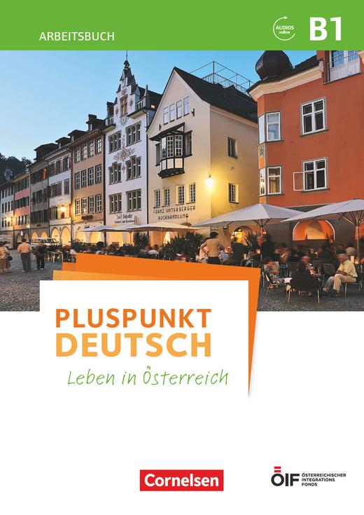 Pluspunkt Deutsch - Leben in Österreich - Arbeitsbuch mit Lösungsbeileger und Audio-Download - B1