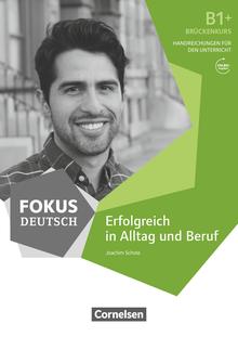 Fokus Deutsch - Erfolgreich in Alltag und Beruf: Brückenkurs - Handreichung zum Unterricht als Download - B1+