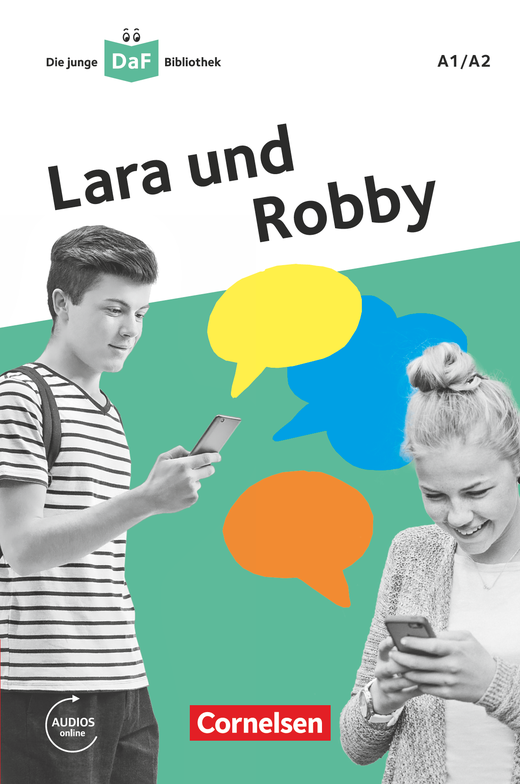 Die junge DaF-Bibliothek - Lara und Robby - Eine Messenger-Geschichte - Lektüre mit Audios online - A1/A2