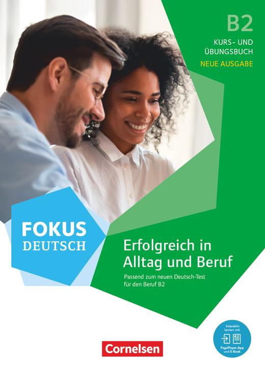 Fokus Deutsch - Erfolgreich in Alltag und Beruf - Neue Ausgabe - Kurs- und Übungsbuch passend zum neuen Deutsch-Test für den Beruf B2 - B2
