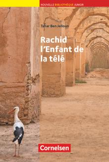 Nouvelle Bibliothèque Junior - Rachid, l'enfant de la télé - Lektüre mit eingelegtem Vokabular - A2