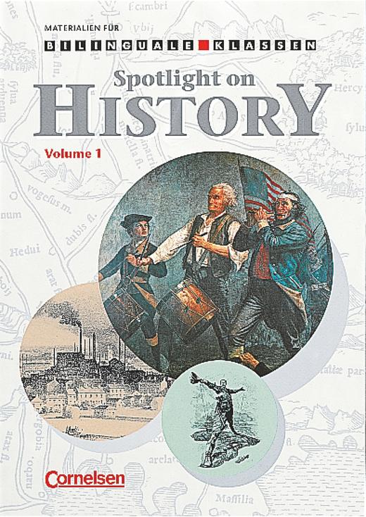Materialien für den bilingualen Unterricht - Spotlight on History - Volume 1 - Arbeitsheft - 7./8. Schuljahr