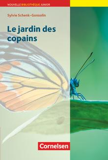 Nouvelle Bibliothèque Junior - Le jardin des copains - Lektüre mit eingelegtem Vokabular - A2