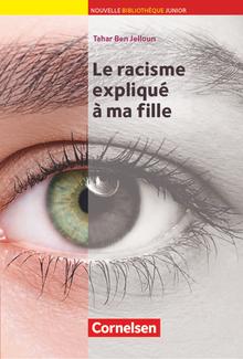 Nouvelle Bibliothèque Junior - Le racisme expliqué à ma fille - Lektüre mit eingelegtem Vokabular - A2+