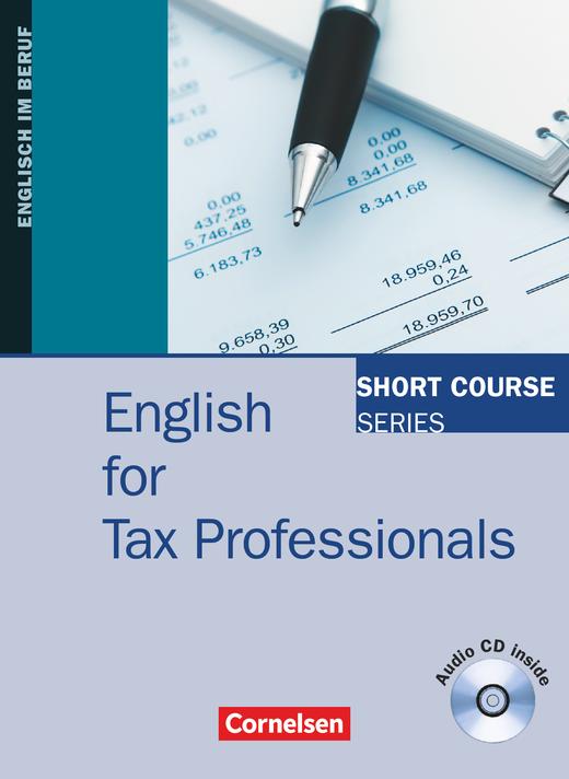 Short Course Series - English for Tax Professionals - Kursbuch mit CD - B1/B2