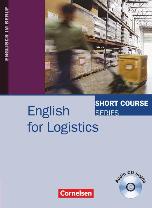 Short Course Series - English for Logistics - Kursbuch mit CD - B1/B2