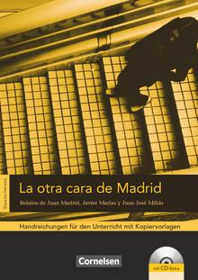 Espacios literarios - La otra cara de Madrid - Relatos de Juan Madrid, Javier Marías y Juan José Millás - Handreichungen für den Unterricht - B1