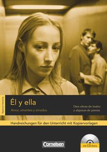 Espacios literarios - Él y ella - Amor, amantes y amados - Diez obras de teatro y algunas de poesía - Handreichungen für den Unterricht - B1