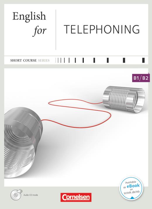 Short Course Series - English for Telephoning - Kursbuch mit CD - B1/B2