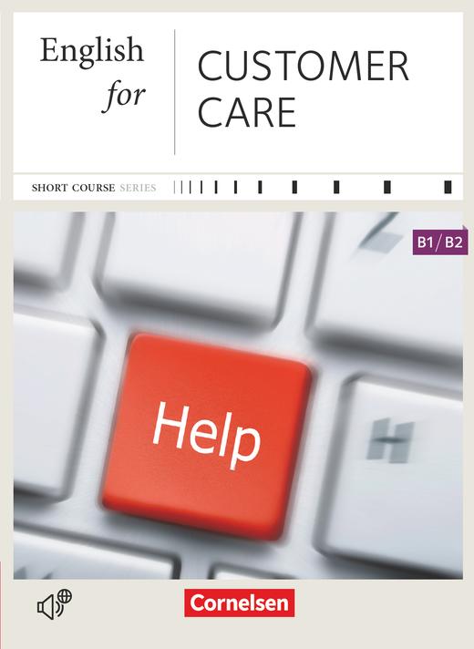 Short Course Series - English for Customer Care - Neue Ausgabe - Kursbuch mit CD - B1/B2