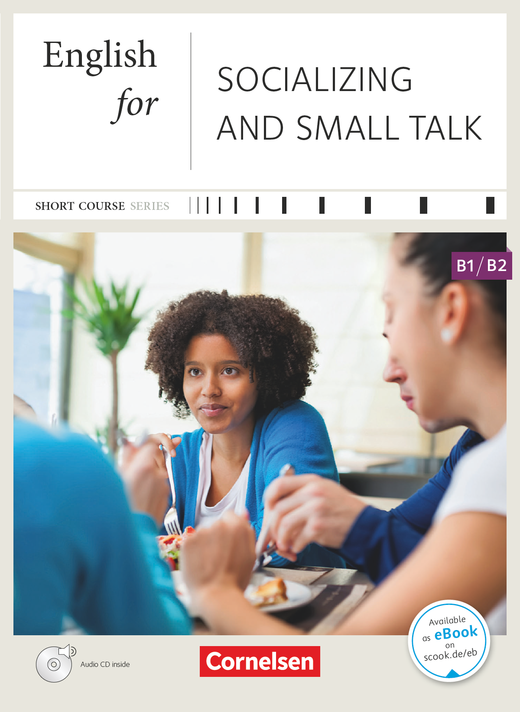Short Course Series - English for Socializing and Small Talk - Kursbuch mit CD - B1/B2