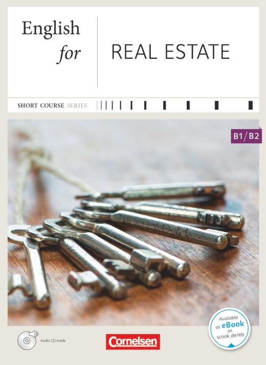 Short Course Series - English for Real Estate - Neue Ausgabe - Kursbuch mit CD - B1/B2
