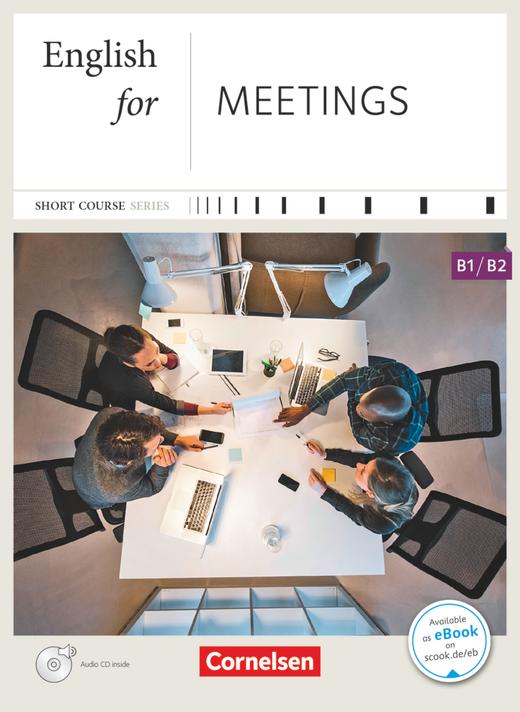 Short Course Series - English for Meetings - Neue Ausgabe - Kursbuch mit CD - B1/B2