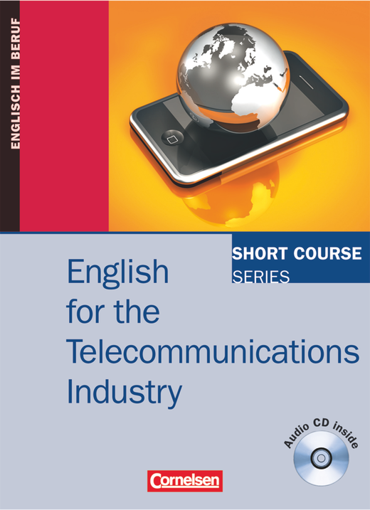 Short Course Series - English for the Telecommunications Industry - Kursbuch mit CD - B1/B2