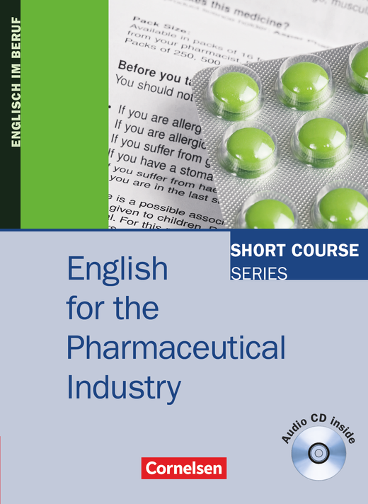 Short Course Series - English for the Pharmaceutical Industry - Kursbuch mit CD - B1/B2
