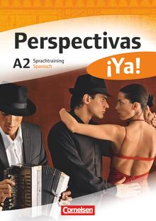 Perspectivas ¡Ya! - Sprachtraining - A2