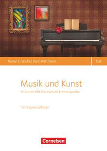 Deutsch als Fremdsprache - Musik und Kunst im Unterricht Deutsch als Fremdsprache - Buch mit Kopiervorlagen