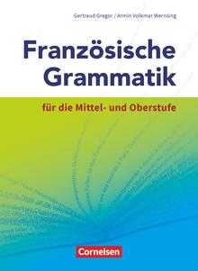Französische Grammatik für die Mittel- und Oberstufe - Grammatikbuch