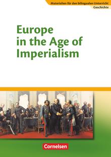 Materialien für den bilingualen Unterricht - Europe in the Age of Imperialism - Textheft - 8./9. Schuljahr