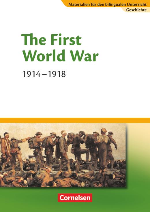 Materialien für den bilingualen Unterricht - The First World War - 1914-1918 - Textheft - 8./9. Schuljahr