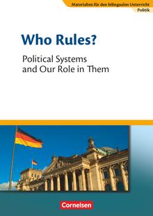Materialien für den bilingualen Unterricht - Who Rules? - Political Systems and Our Role in Them - Textheft - 8./9. Schuljahr