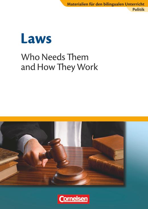 Materialien für den bilingualen Unterricht - Laws - Who Needs Them and How They Work - Textheft - 8./9. Schuljahr