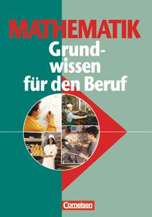 Mathematik - Grundwissen für den Beruf - Allgemeine Ausgabe - Arbeitsbuch