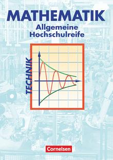 Mathematik - Allgemeine Hochschulreife: Technik