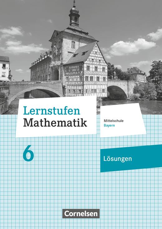 Lernstufen Mathematik - Lösungen zum Schülerbuch - 6. Jahrgangsstufe