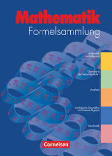 Formelsammlungen Sekundarstufe I und II - Mathematik - Formelsammlung Gymnasium und höhere berufliche Schulen
